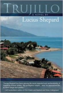 Trujillo - Lucius Shepard, J.K. Potter