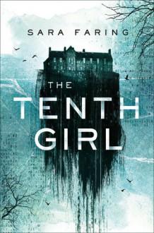 The Tenth Girl - Sara Faring