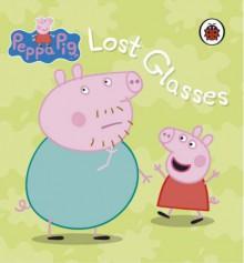 Lost Glasses (Peppa Pig) - Neville Astley,Mark Baker