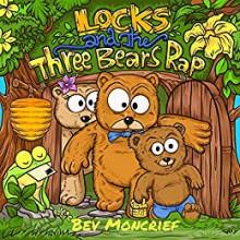 Locks and the Three Bears Rap - Bev Moncrief,Ronny Hardyanto