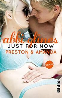 Just for Now - Preston und Amanda: Roman (Sea Breeze 4) - Abbi Glines, Lene Kubis
