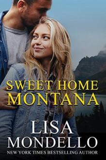 Sweet Home Montana - Lisa Mondello