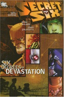 Secret Six: Six Degrees of Devastation - Gail Simone, Brad Walker, Jimmy Palmiotti