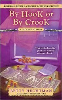 By Hook or by Crook - Betty Hechtman