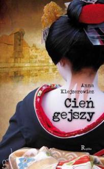 Cień gejszy (Emil Żądło, #2) - Anna Klejzerowicz