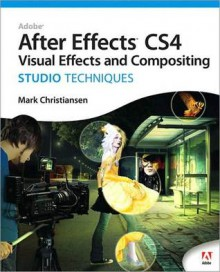 Adobe After Effects Cs4 Visual Effects and Compositing Studio Techniques - Mark Christiansen