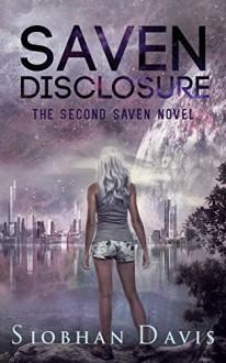 Saven Disclosure (The Saven Series Book 2) - Kelly Hartigan (XterraWeb), Siobhan Davis