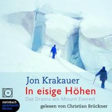 In eisige Höhen: Das Drama am Mount Everest - Jon Krakauer,Christian Brückner