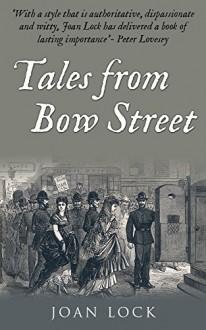 Tales From Bow Street - Joan Lock