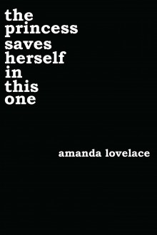 the princess saves herself in this one - ladybookmad,Amanda Lovelace
