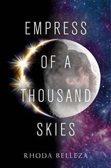 Empress of a Thousand Skies - Rhoda Belleza