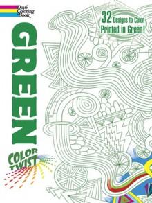 COLORTWIST -- Green Coloring Book - Jessica Mazurkiewicz