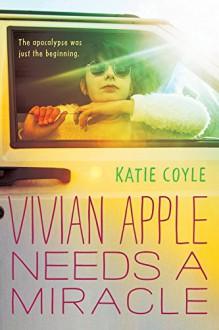 Vivian Apple Needs a Miracle - Katie Coyle