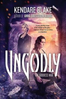 Ungodly: A Novel (The Goddess War) - Kendare Blake