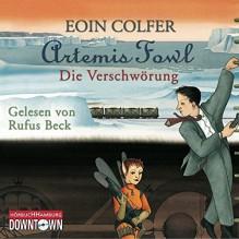 Artemis Fowl - Die Verschwörung: 4 CDs (Ein Artemis-Fowl-Roman, Band 2) - Eoin Colfer, Rufus Beck, Claudia Feldmann
