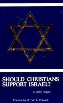 Should Christians Support Israel? - John Hagee