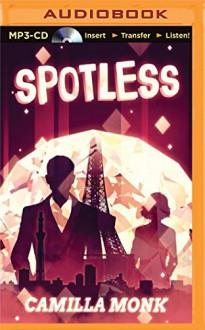 Spotless - Camilla Monk,Amy McFadden