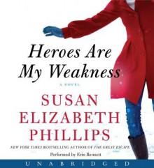 Heroes Are My Weakness[HEROES ARE MY WEAKNESS 11D][UNABRIDGED][Compact Disc] - SusanElizabethPhillips
