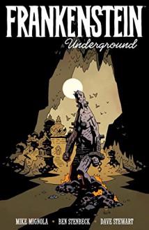 Frankenstein Underground - Mike Mignola,Ben Stenbeck