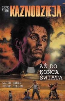 Kaznodzieja - 3 - Aż do końca świata - Garth Ennis, Steve Dillon