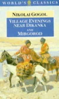 Village Evenings Near Dikanka / Mirgorod - Nikolai Gogol, Christopher English