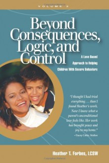 Beyond Consequences, Logic, and Control, Vol. 2 - Heather T. Forbes, Tyler Thomas