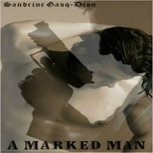 A Marked Man/ Alaska With Love (Assassin-Shifter #1-2) - Sandrine Gasq-Dion, Greg Boudreaux