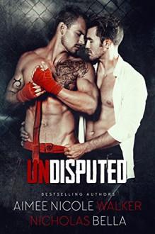 Undisputed - Aimee Nicole Walker, Nicholas Bella