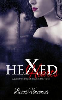 Hexed Hearts - Becca Vincenza, Airicka Mystical Creations, Onica Editing
