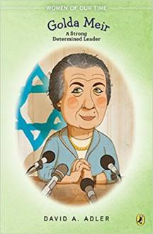 Golda Meir: A Strong, Determined Leader - David A. Adler