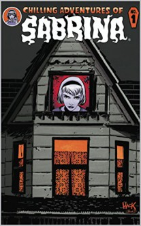 Chilling Adventures of Sabrina #1: The Crucible Chapter One: Something Wicked - Roberto Aguirre-Sacasa, Robert Hack, Jack Morelli