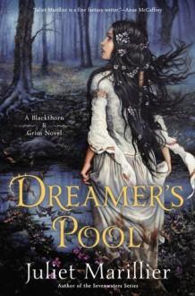 Dreamer's Pool - Juliet Marillier