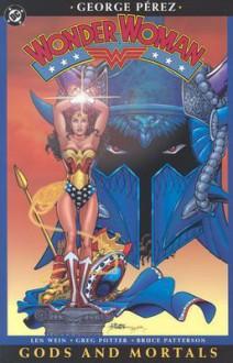 Wonder Woman, Vol. 1: Gods and Mortals - Bruce Patterson,Greg Potter,Len Wein,George Pérez