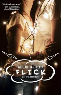 Flick: A Novel - Abigail Tarttelin