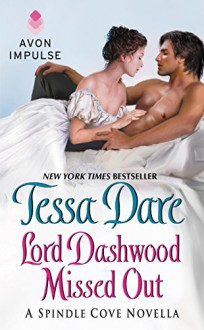 Lord Dashwood Missed Out - Tessa Dare