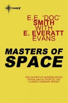 """Masters of Space - E.E. """"Doc"""" Smith, E. Everett Evans"""