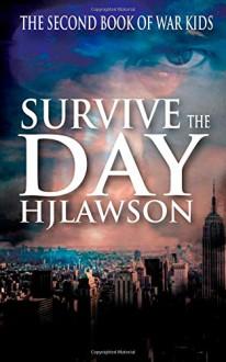 Survive The Day (War Kids) (Volume 2) - HJ lawson