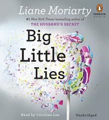 Big Little Lies - Liane Moriarty, Caroline Lee