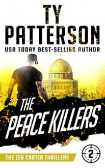 """""""The Peace Killers"""" - Ty Patterson"""