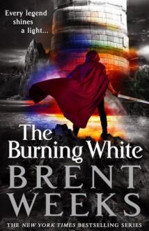 The Burning White - Brent Weeks
