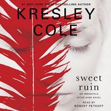 Sweet Ruin: Immortals After Dark, Book 16 - Kresley Cole, Simon & Schuster Audio, Robert Petkoff