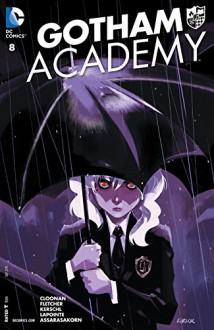 Gotham Academy (2014-) #8 - Brenden Fletcher,Karl Kerschl,Becky Cloonan