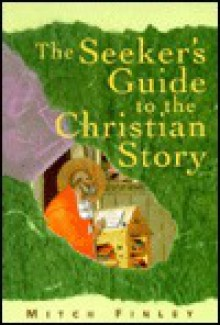 The Seeker's Guide to the Christian Story - Mitch Finley