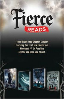 Fierce Reads Chapter Sampler: Chapters from: Monument 14, Of Poseidon, Shadow and Bone, Struck - Anna Banks, Leigh Bardugo, Jennifer Bosworth, Emmy Laybourne
