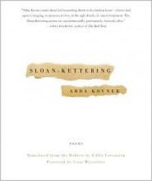 Sloan-Kettering: Poems - Abba Kovner