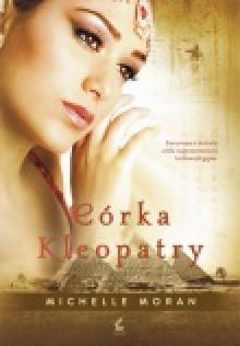 Córka Kleopatry - Michelle Moran