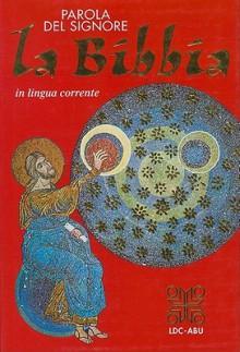Parola del Signore La Bibbia in Lingua Corrente-FL - Anonymous Anonymous