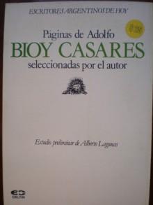 Páginas de Adolfo Bioy Casares (Colección Escritores Argentinos de Hoy) - Adolfo Bioy Casares, Alberto Lagunas