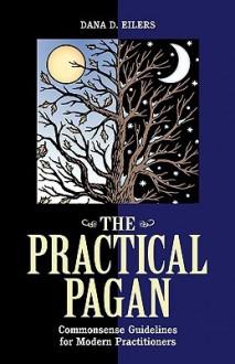 Practical Pagan - Dana D. Eilers