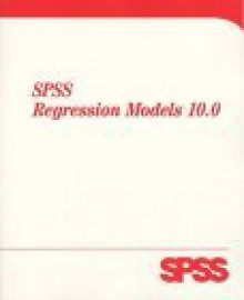 SPSS Regression Models 10.0 - SPSS, Norusis